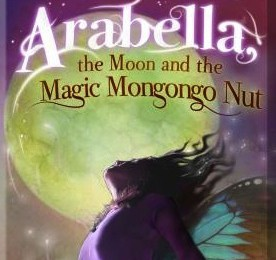 Book Review: Arabella, the Moon and the Magic Mongongo Nut by Hamilton Wende